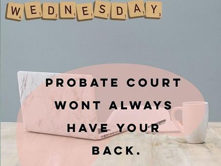 #WisdomWednesday: Probate Isn't Always What You Want.