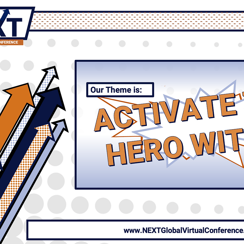 NEXT Global Virtual Conference™: Activate the Hero Within
