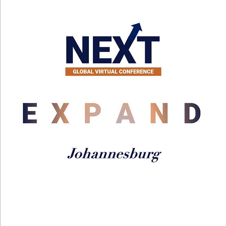NEXT Global Virtual Conference™   - EXPAND JOHANNESBURG