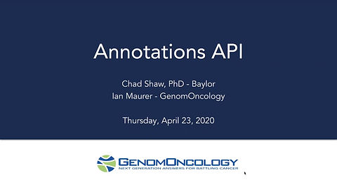 GenomOncology's Annotation API Overview Webinar with Special Guest, Baylor Genetics' Chad Shaw