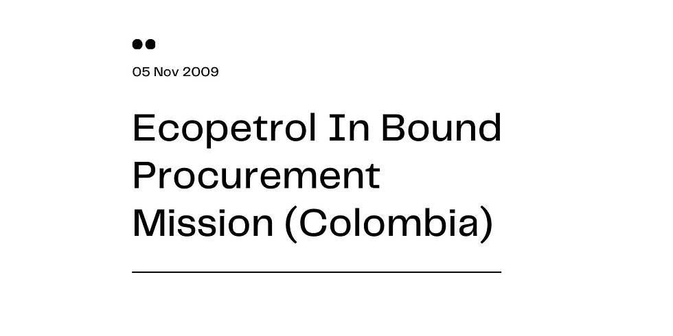 Ecopetrol In Bound Procurement Mission (Colombia)