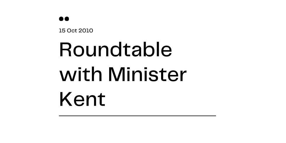 Roundtable with Minister Kent