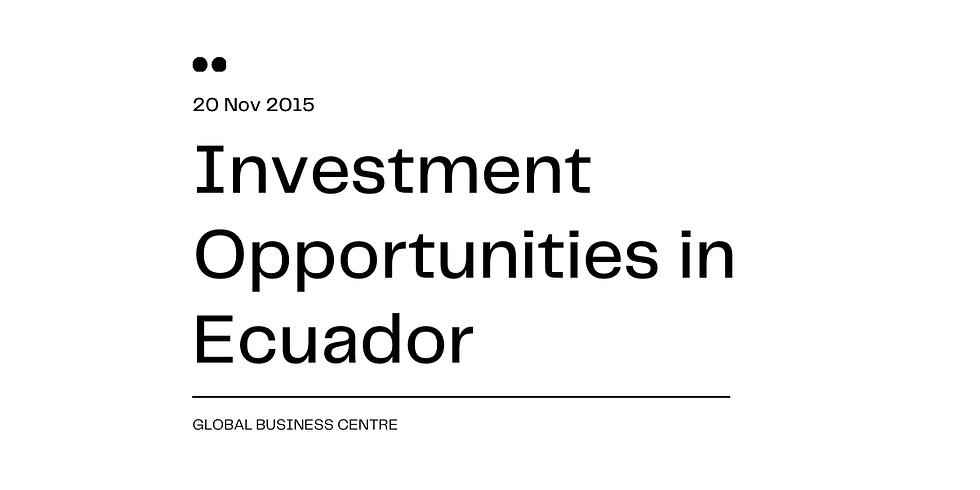 Investment Opportunities in Ecuador
