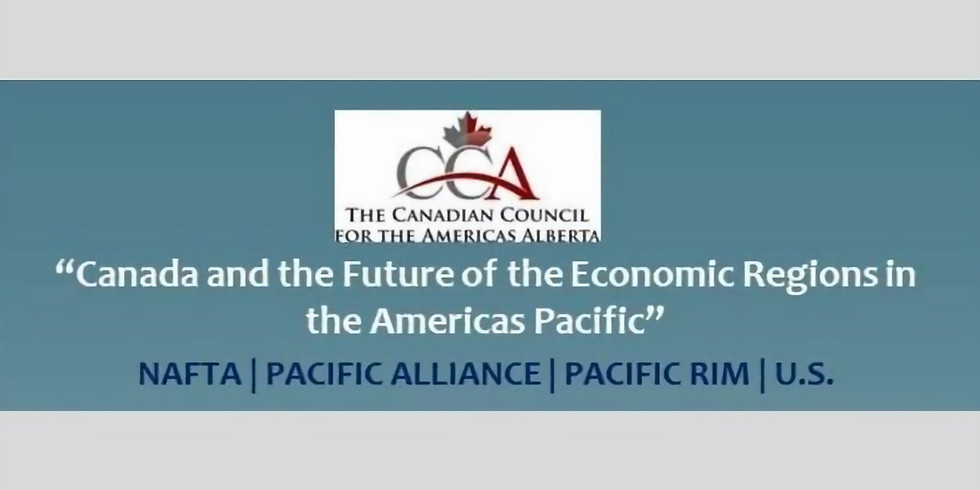 """""""Canada and the Future of the Economic Regions in the Americas Pacific"""""""