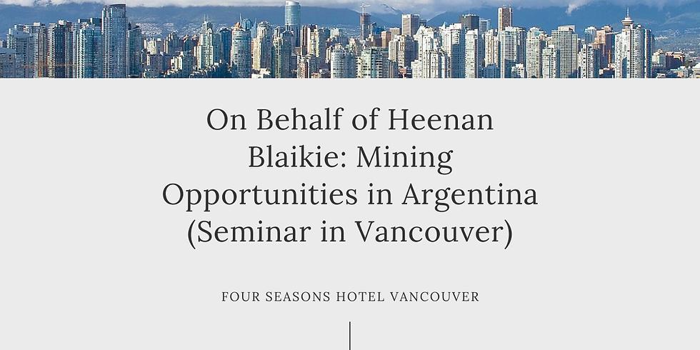 On Behalf of Heenan Blaikie: Mining Opportunities in Argentina (Seminar in Vancouver)