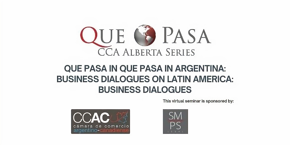 Que Pasa in ARGENTINA: Business Dialogues on Latin America