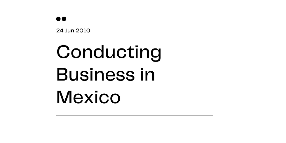 Conducting Business in Mexico