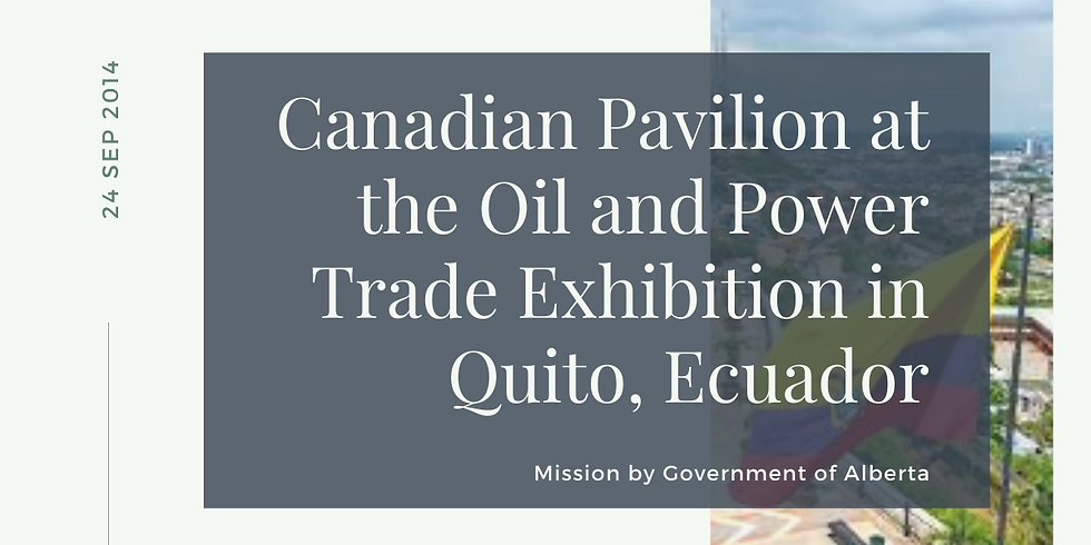 Canadian Pavilion at the Oil and Power Trade Exhibition in Quito, Ecuador