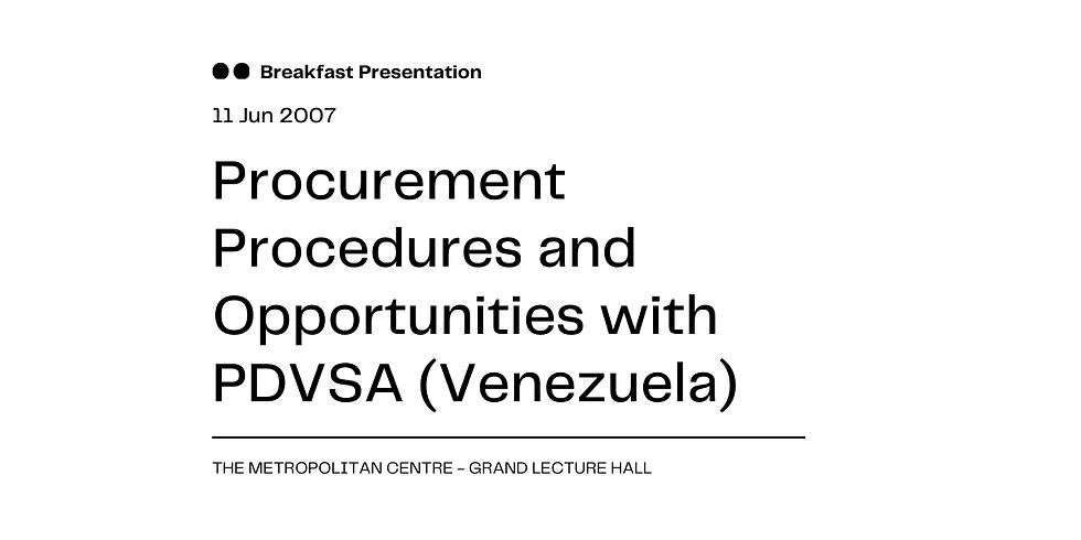 Procurement Procedures and Opportunities with PDVSA (Venezuela)