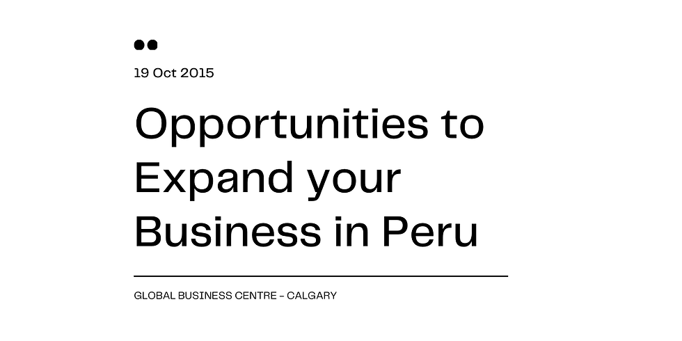 Opportunities to Expand your Business in Peru