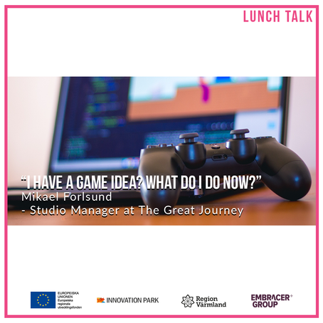 Lunch Talk: I have a game idea, now what?