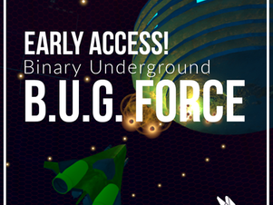 B.U.G. Force Early Access on Steam!