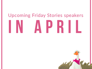 Friday Stories - Schedule for April!