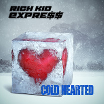 """RICH KID EXPRE$$ """"Cold Hearted"""" (single)"""