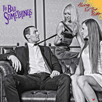 """The Bad Somethings - """"Along For The Ride"""""""