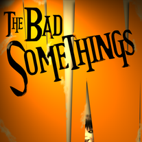 The Bad Somethings