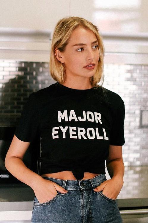 """Major Eyeroll"" Graphic Tee"