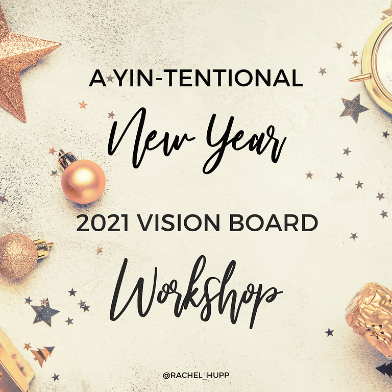 A Yin-Tentional New Year - Vision Board Workshop ONLY