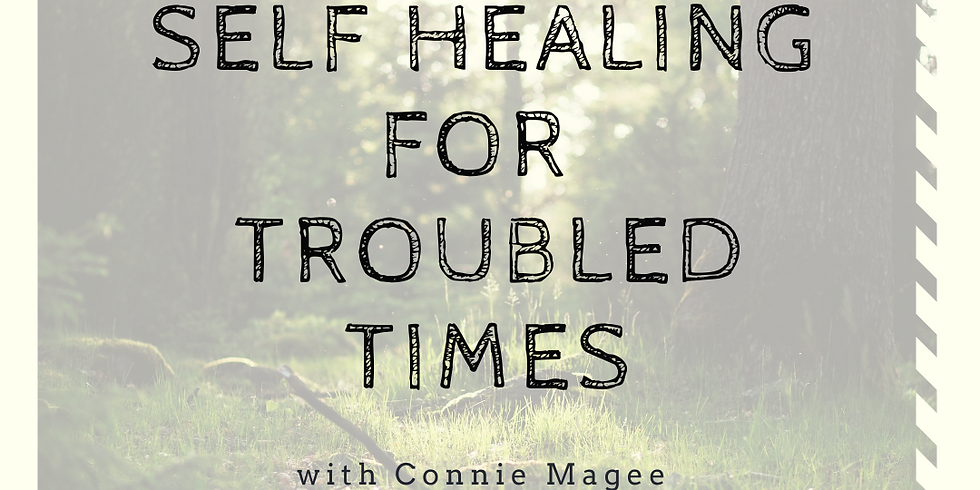 Self Healing for Troubled Times with Connie Magee & Rachel Hupp