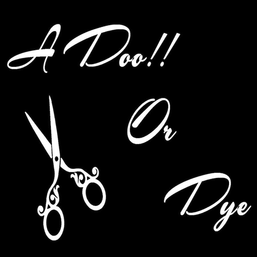 A Doo!! or Dye
