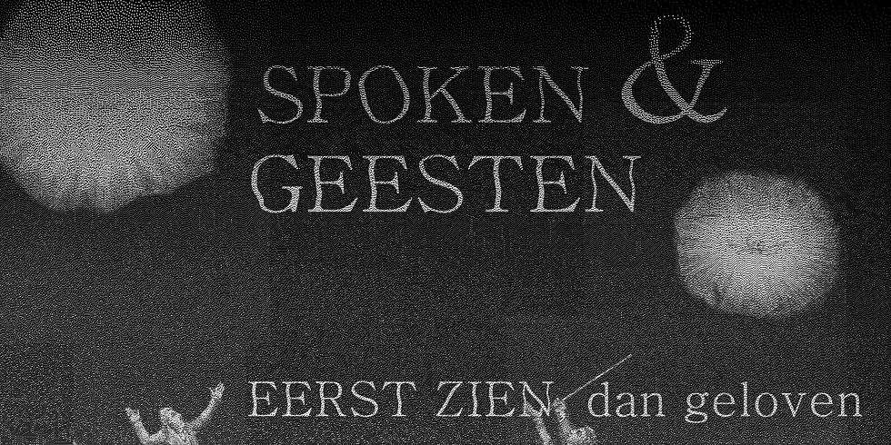 Spoken en geesten: Eerst zien, dan geloven
