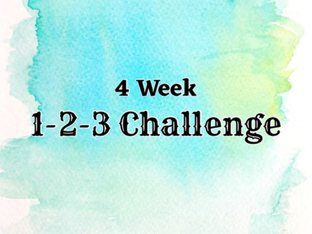 "4 Week ""1-2-3"" Challenge!!!"
