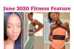 June 2020 Fitness Feature!