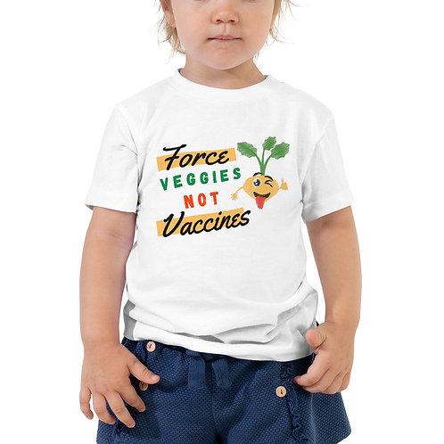 Veggies not Vaccines   Toddler Short Sleeve Tee