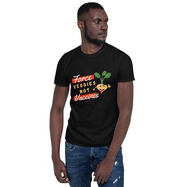 Veggies not Vaccines   Short-Sleeve Unisex T-Shirt