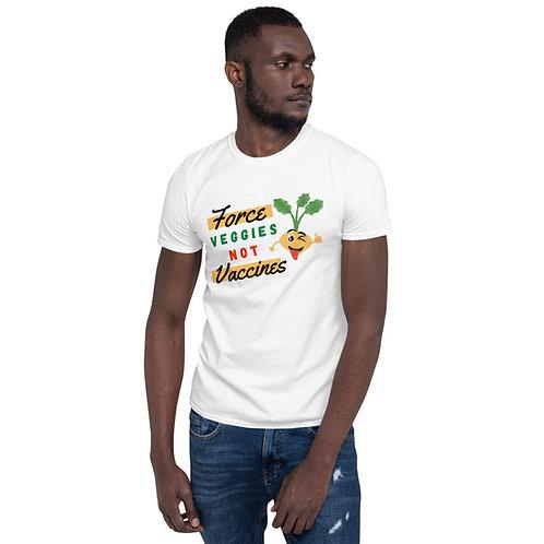 Veggies not Vaccines | Short-Sleeve Unisex T-Shirt