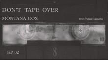 DTO Ep 02: Montana Cox