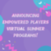 Announcing Empowered Players Summer 2020