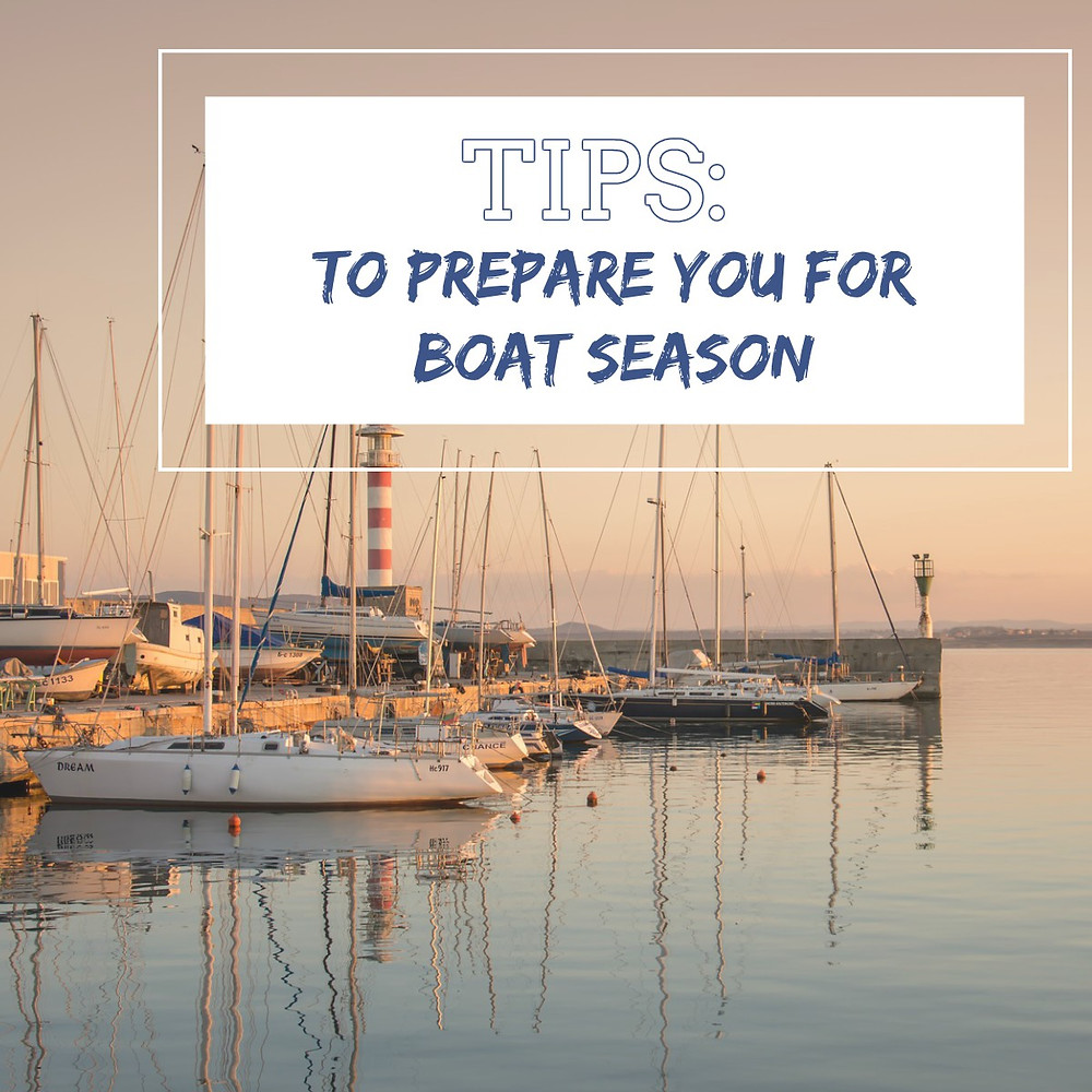 TIPS To Prepare You For Boat Season