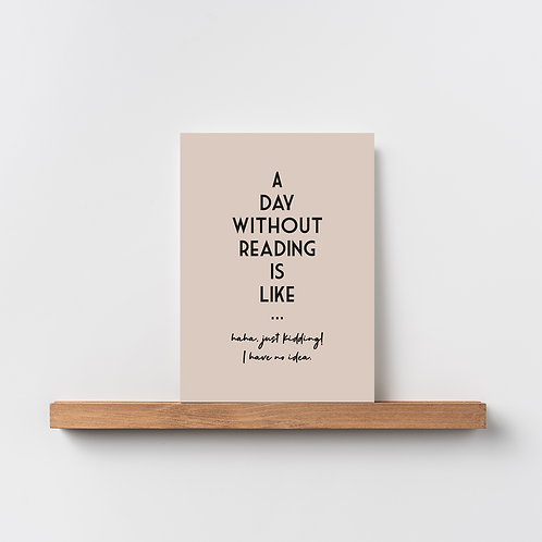 Karte 'A day withourt reading'