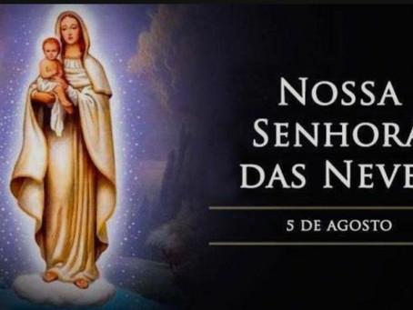 Hoje é a festa de Nossa Senhora das Neves e do milagre concedido a um casal
