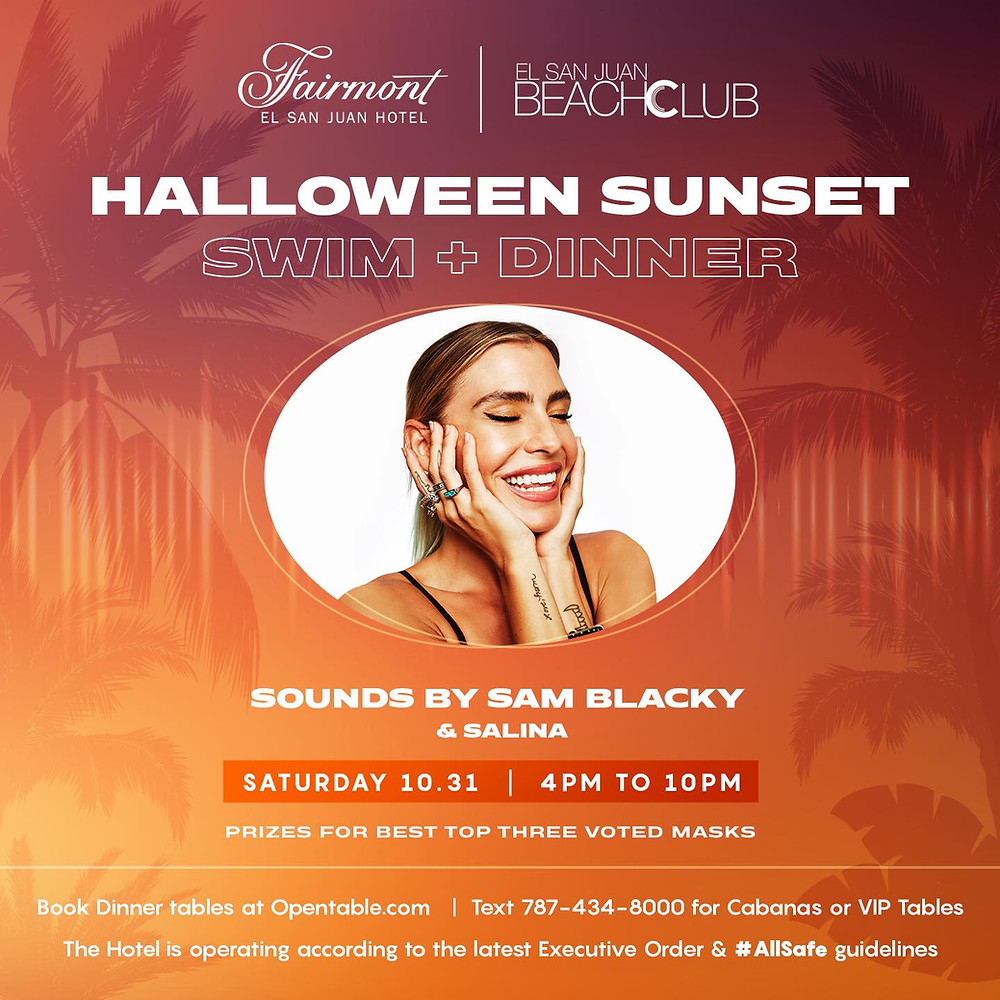 Halloween sunset, Fairmont El San Juan Hotel, Swim + Dinner, sounds by DJ Sam Blacky & DJ Salina.