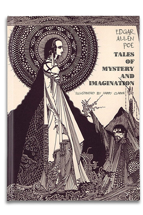 """Tales of Mystery and Imagination,"" Edgar Allen Poe, Harry Clarke, Illustrator"