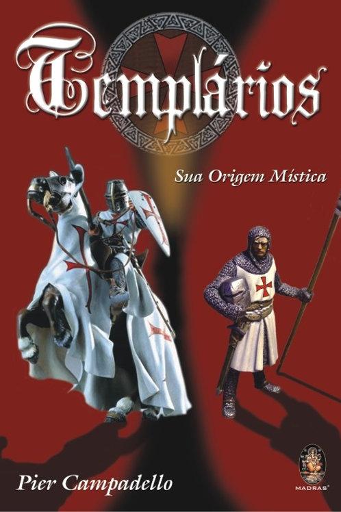 TEMPLÁRIOS SUA ORIGEM MÍSTICA