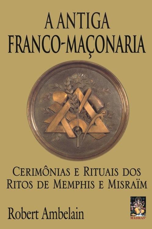 A ANTIGA FRANCO-MAÇONARIA