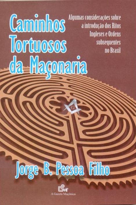 CAMINHOS TORTUOSOS DA MAÇONARIA