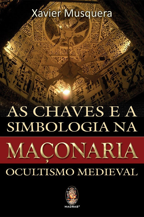 AS CHAVES E A SIMBOLOGIA NA MAÇONARIA