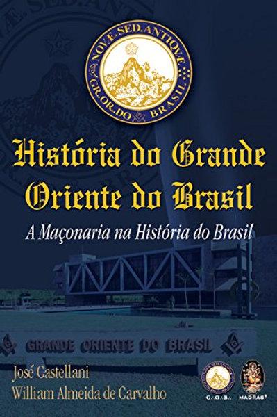 HISTÓRIA DO GRANDE ORIENTE DO BRASIL