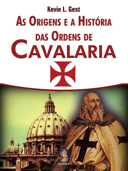 AS ORIGEND E A HISTÓRIA DAS ORDENS DE CAVALARIA