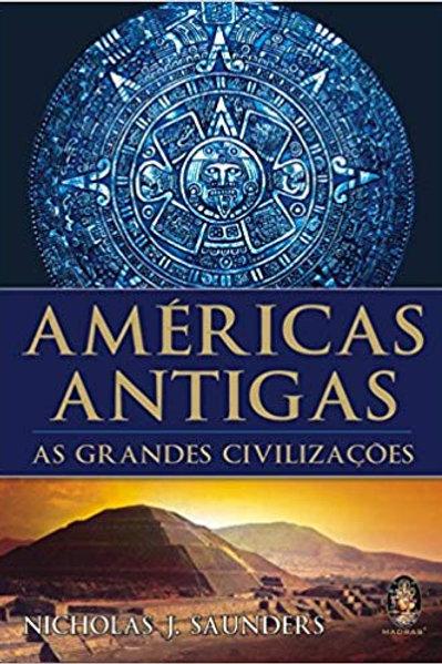 AMÉRICAS ANTIGAS, AS GRANDES CIVILIZAÇÕES