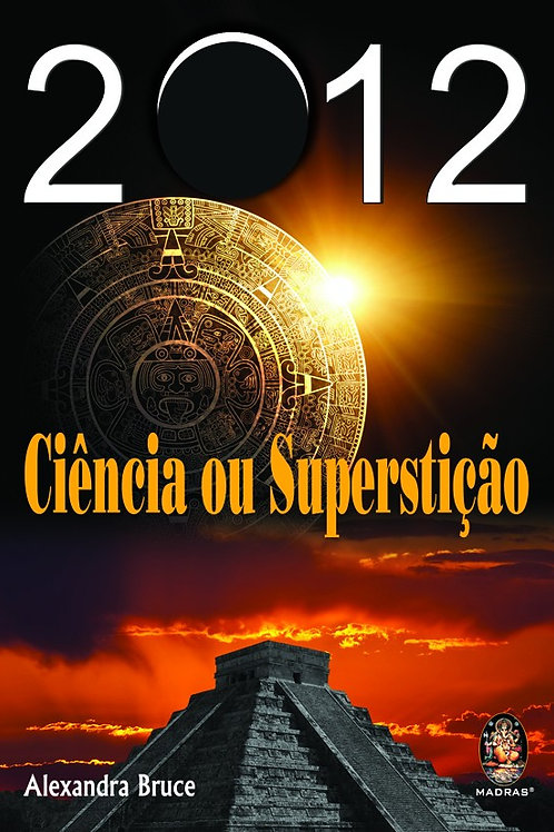 2012 CIÊNCIA OU SUPESTIÇÃO