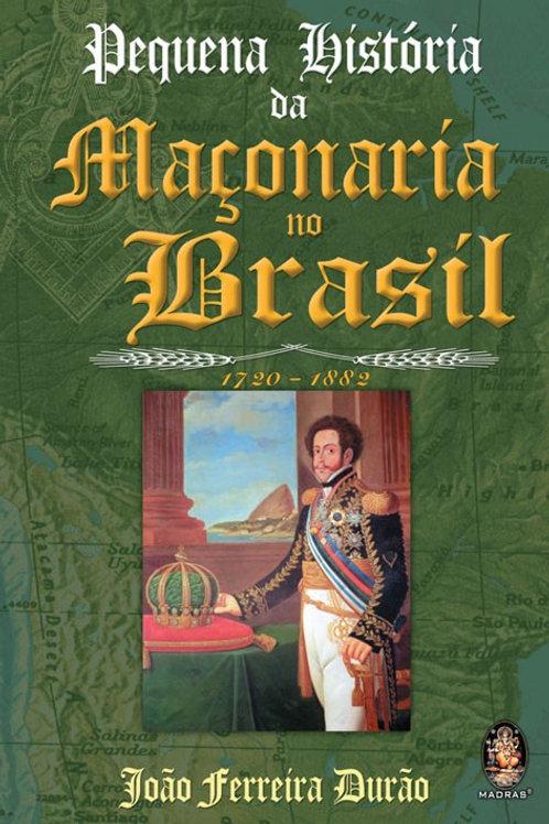 PEQUENA HISTÓRIA DA MAÇONARIA NO BRASIL