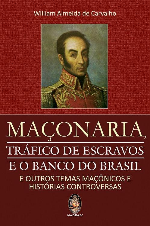 MAÇONARIA - TRÁFICO DE ESCRAVOS E O BANCO DO BRASIL