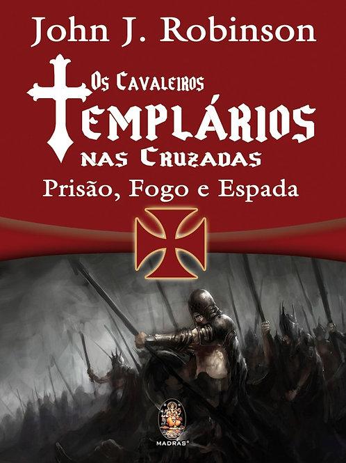 OS CAVALEIROS TEMPLÁRIOS NAS CRUZADAS