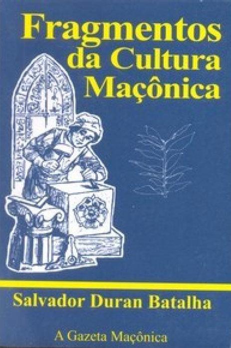FRAGMENTOS DA CULTURA MAÇÔNICA