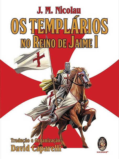 OS TEMPLÁRIOS NO REINO E JAIME I